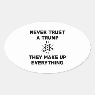 Never Trust A Trump Oval Sticker
