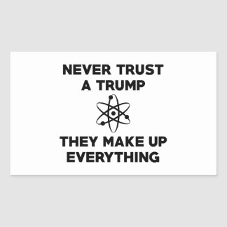 Never Trust A Trump Rectangular Sticker