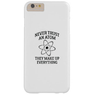 Never Trust An Atom Barely There iPhone 6 Plus Case