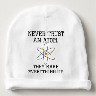 Never Trust An Atom - Funny Science Baby Beanie