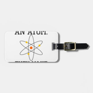Never Trust An Atom - Funny Science Luggage Tag