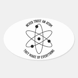Never Trust an Atom Oval Sticker
