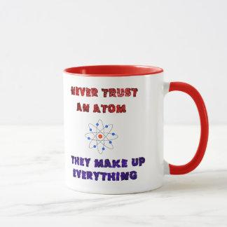 Never Trust an Atom Science Geek Nerd Joke