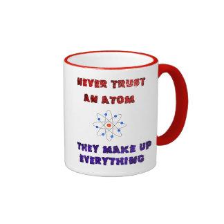 Never Trust an Atom Science Geek Nerd Joke Ringer Mug