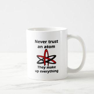 Never trust an atom They make up everything Coffee Mug