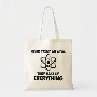 Never Trust An Atom Budget Tote Bag
