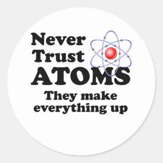 Never Trust Atoms Round Sticker