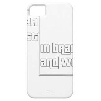 Never trust in brakes and women iPhone 5 covers