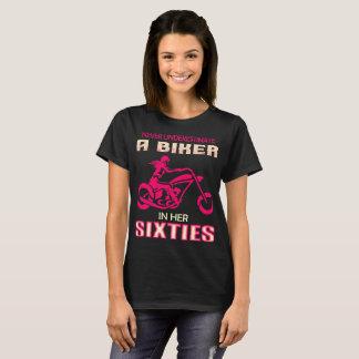 Never Underestimate A Biker In Her Sixties Tshirt