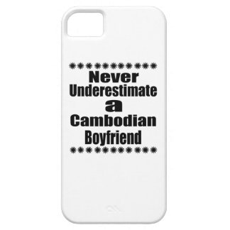 Never Underestimate A Cambodian Boyfriend Case For The iPhone 5
