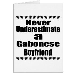 Never Underestimate A Gabonese Boyfriend Card