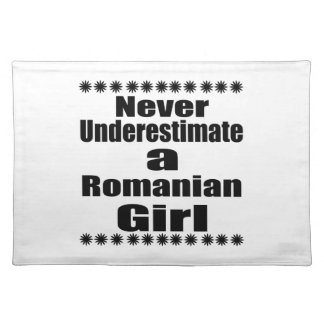 Never Underestimate A Romanian Girlfriend Placemat