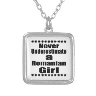 Never Underestimate A Romanian Girlfriend Silver Plated Necklace