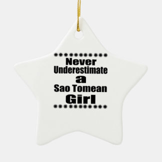 Never Underestimate A Sao Tomean Girlfriend Ceramic Star Decoration