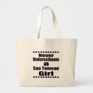 Never Underestimate A Sao Tomean Girlfriend Large Tote Bag