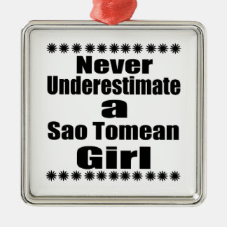 Never Underestimate A Sao Tomean Girlfriend Silver-Colored Square Decoration