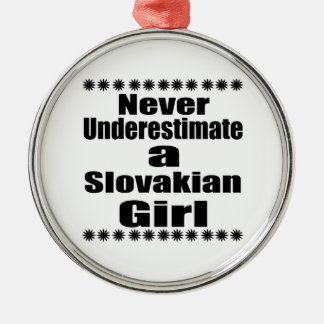 Never Underestimate A Slovakian Girlfriend Silver-Colored Round Decoration