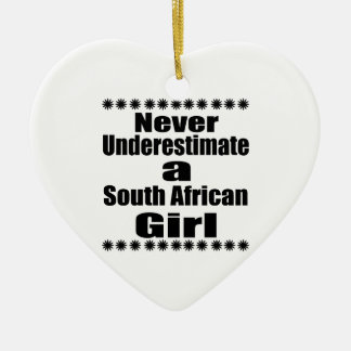 Never Underestimate A South African Girlfriend Ceramic Ornament