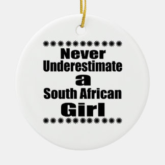 Never Underestimate A South African Girlfriend Round Ceramic Decoration