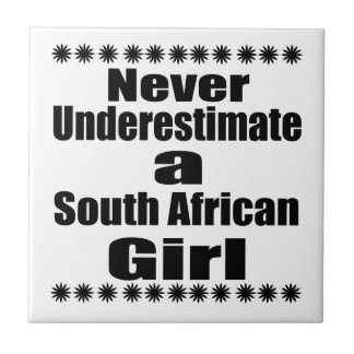 Never Underestimate A South African Girlfriend Small Square Tile