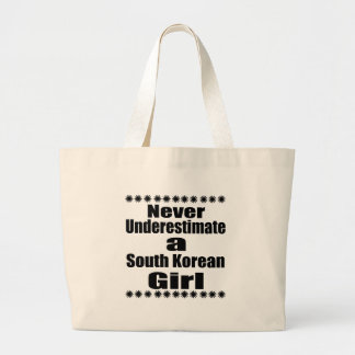 Never Underestimate A South Korean Girlfriend Large Tote Bag