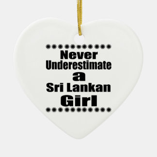Never Underestimate A Sri Lankan Girlfriend Ceramic Heart Decoration