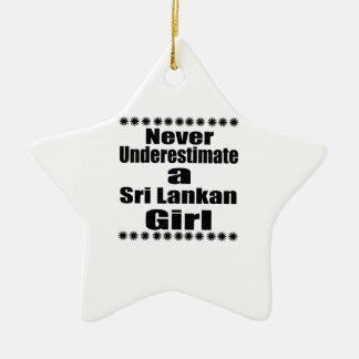 Never Underestimate A Sri Lankan Girlfriend Ceramic Star Decoration