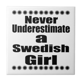Never Underestimate A Swedish Girlfriend Small Square Tile