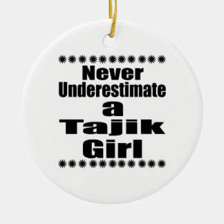 Never Underestimate A Tajik Girlfriend Round Ceramic Decoration