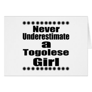 Never Underestimate A Togolese Girlfriend Card