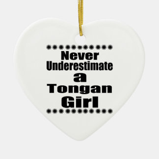 Never Underestimate A Tongan Girlfriend Ceramic Heart Decoration