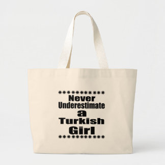 Never Underestimate A Turkish Girlfriend Large Tote Bag