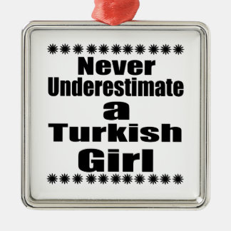 Never Underestimate A Turkish Girlfriend Silver-Colored Square Decoration