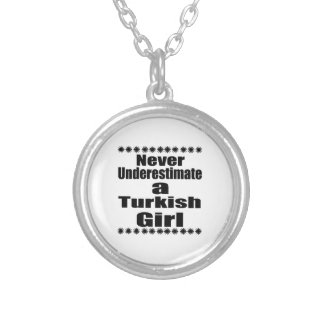 Never Underestimate A Turkish Girlfriend Silver Plated Necklace