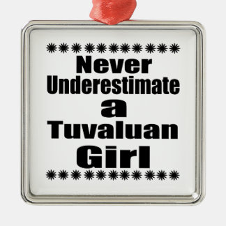 Never Underestimate A Tuvaluan Girlfriend Silver-Colored Square Decoration