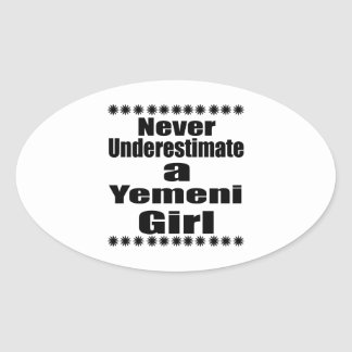 Never Underestimate A Yemeni Girlfriend Oval Sticker