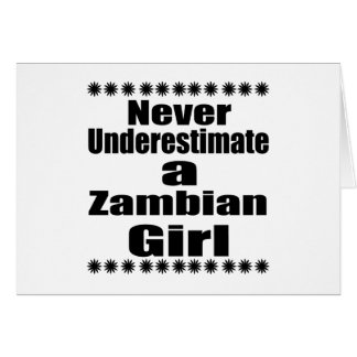 Never Underestimate A Zambian Girlfriend Card