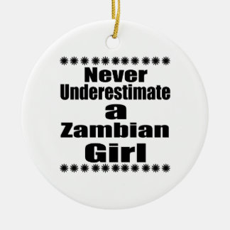 Never Underestimate A Zambian Girlfriend Round Ceramic Decoration