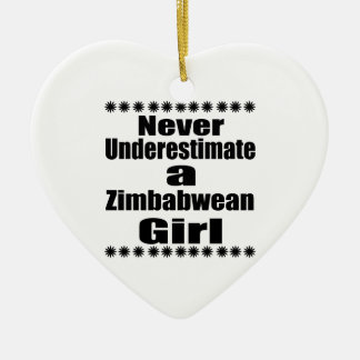 Never Underestimate A Zimbabwean Girlfriend Ceramic Heart Decoration