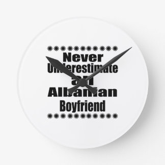 Never Underestimate An Albanian Boyfriend Wall Clock