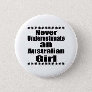 Never Underestimate An Australian Girl 6 Cm Round Badge