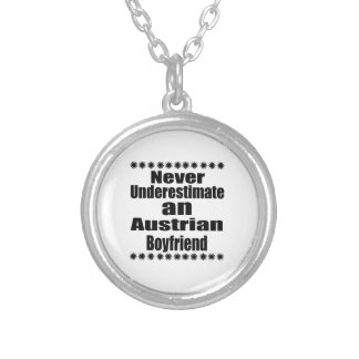 Never Underestimate An Austrian Boyfriend Silver Plated Necklace