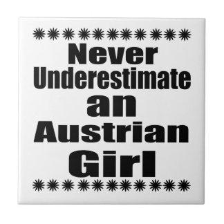 Never Underestimate An Austrian Girl Small Square Tile