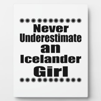 Never Underestimate An Icelander Girl Display Plaque