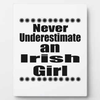 Never Underestimate An Irish Girl Plaques