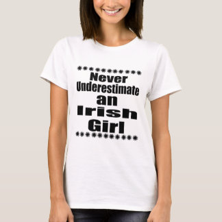 Never Underestimate An Irish Girl T-Shirt