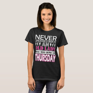 Never Underestimate An Old Lady Was Born Thursday T-Shirt