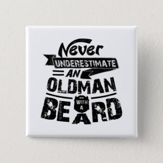Never Underestimate an OLD MAN With a Beard 15 Cm Square Badge