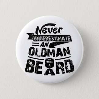 Never Underestimate an OLD MAN With a Beard 6 Cm Round Badge