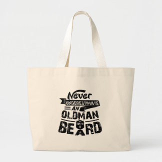 Never Underestimate an OLD MAN With a Beard Large Tote Bag
